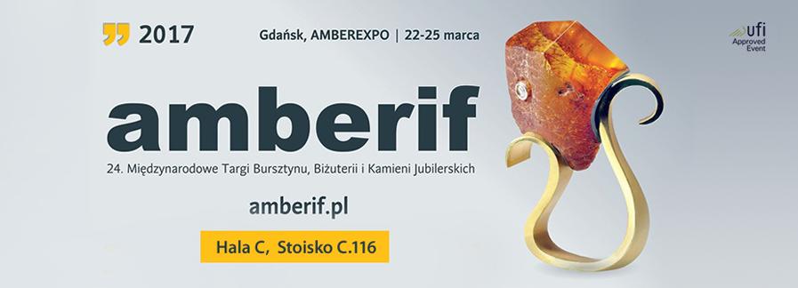 Amberif 2017 |  24. Międzynarodowe Targi Bursztynu, Biżuterii i Kamieni Jubilerskich